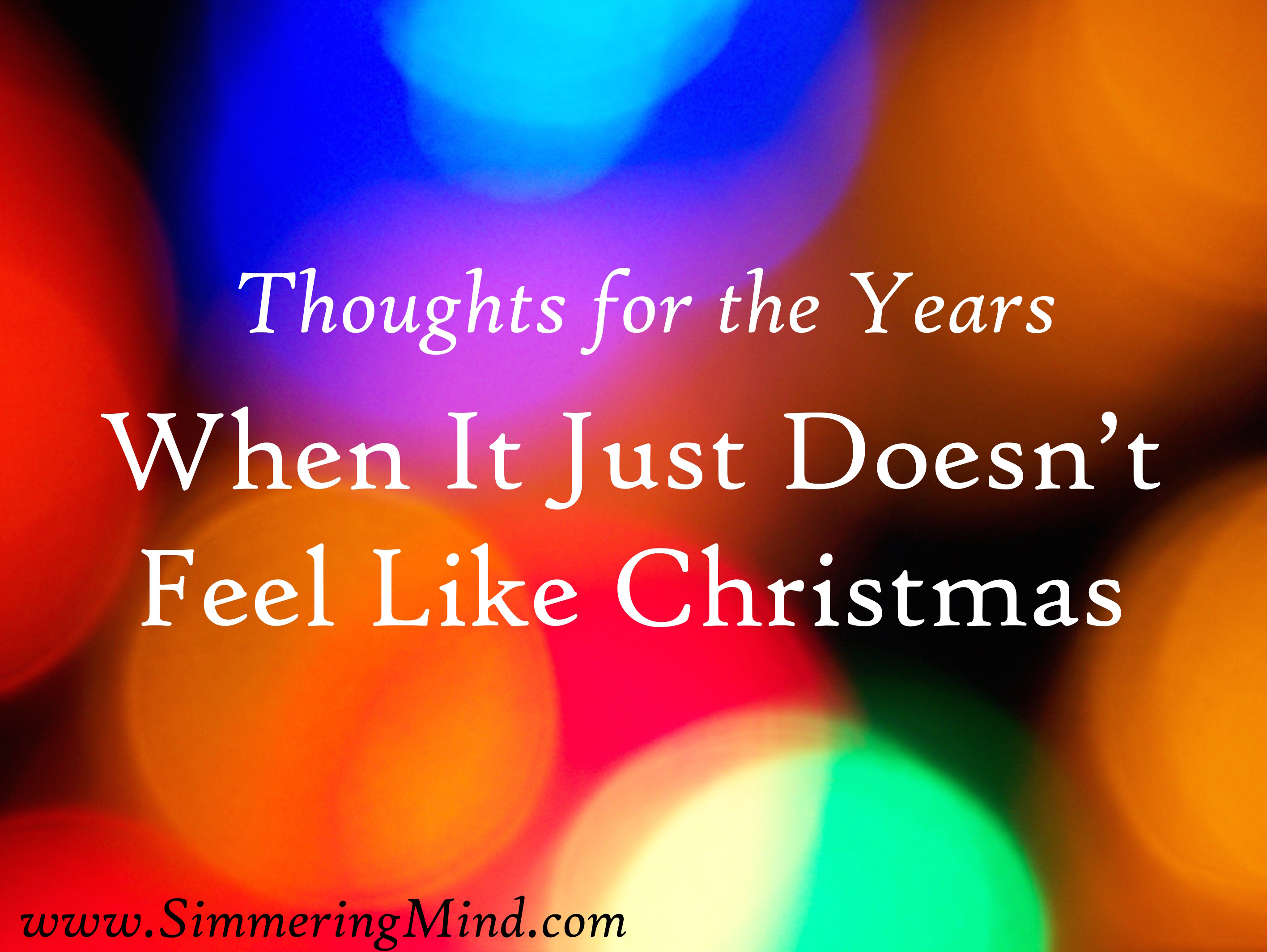 It Just Doesnt Feel Like Christmas The Simmering Mind
